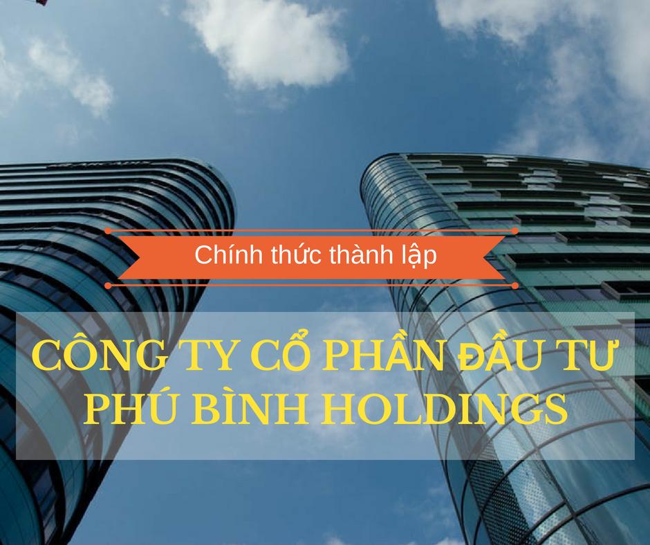 Chính thức thành lập Công ty Cổ phần Đầu tư Phú Bình holdings